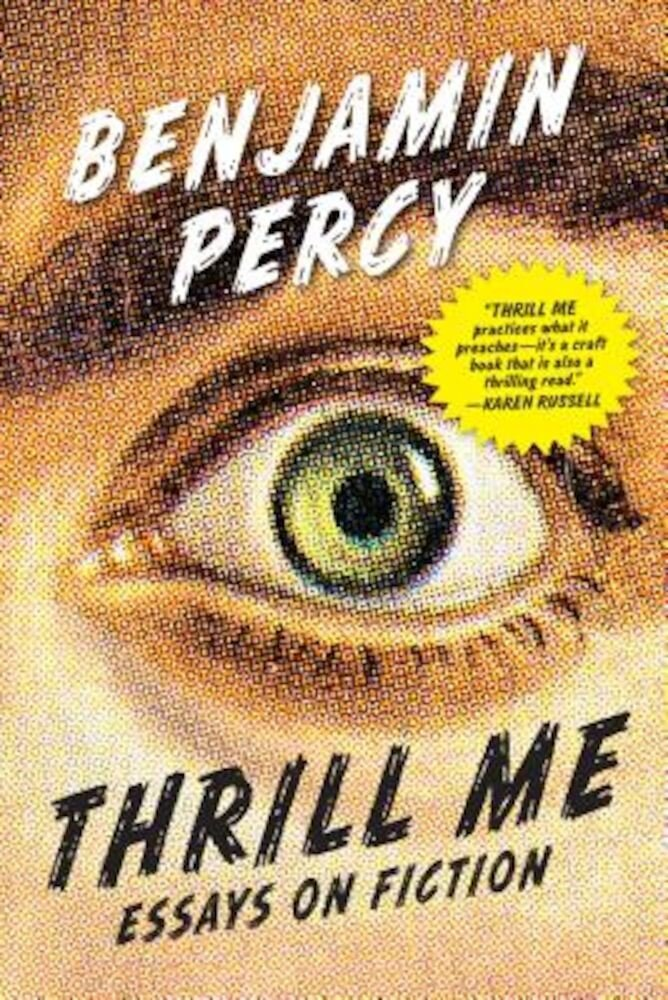 Thrill Me: Essays on Fiction, Paperback