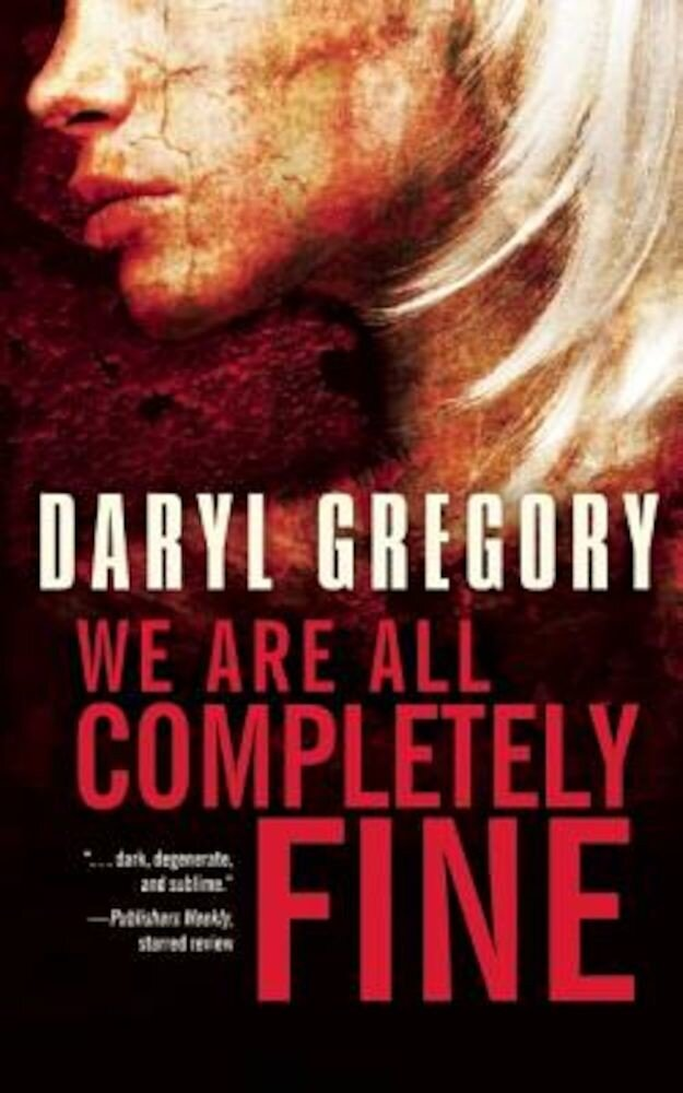 We Are All Completely Fine, Paperback