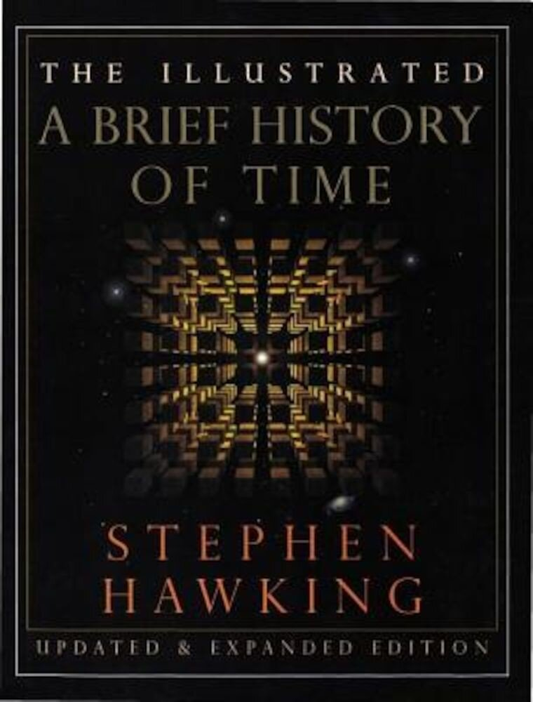 The Illustrated a Brief History of Time: Updated and Expanded Edition, Hardcover