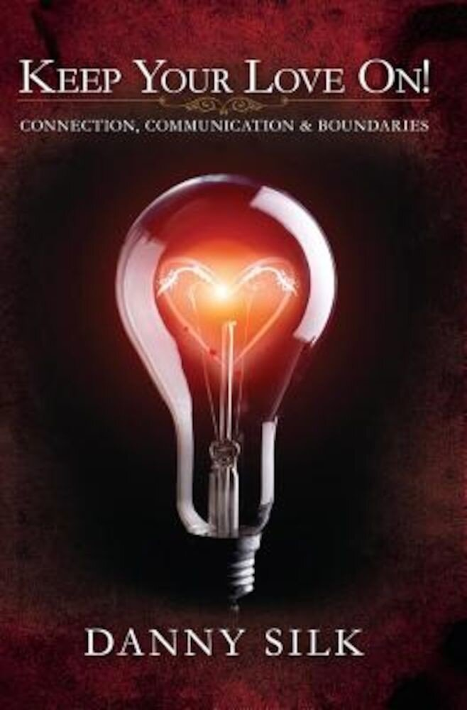 Keep Your Love on: Connection, Communication and Boundaries, Paperback