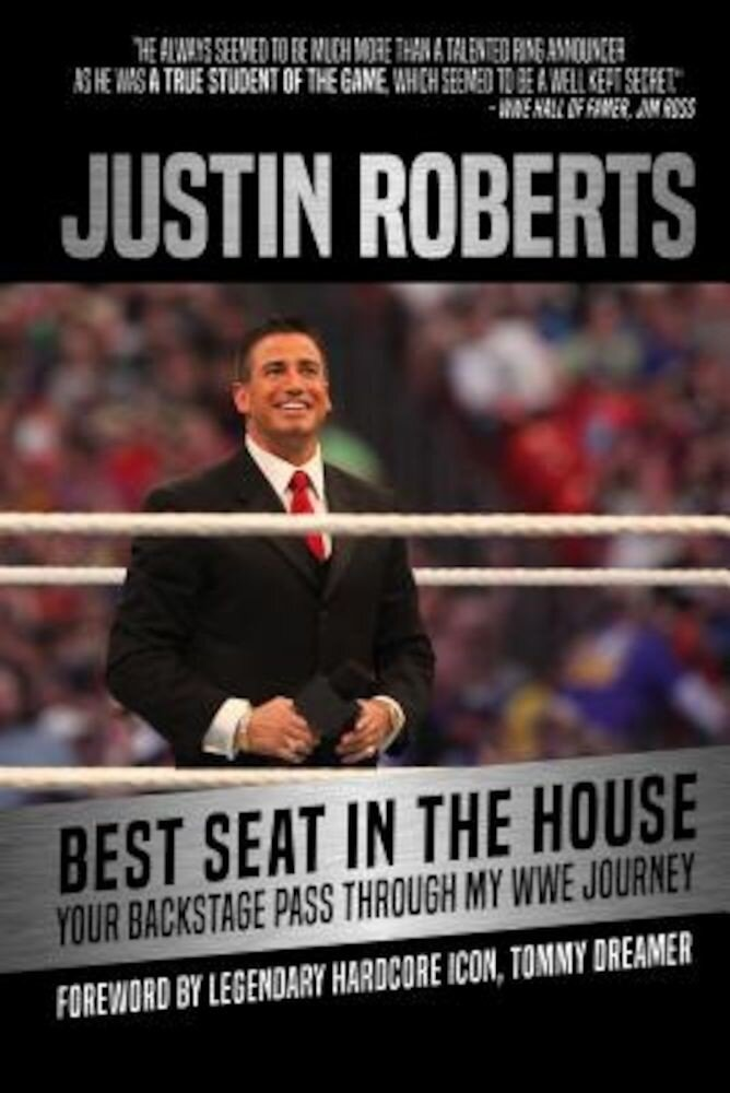 Best Seat in the House: Your Backstage Pass Through My Wwe Journey, Hardcover