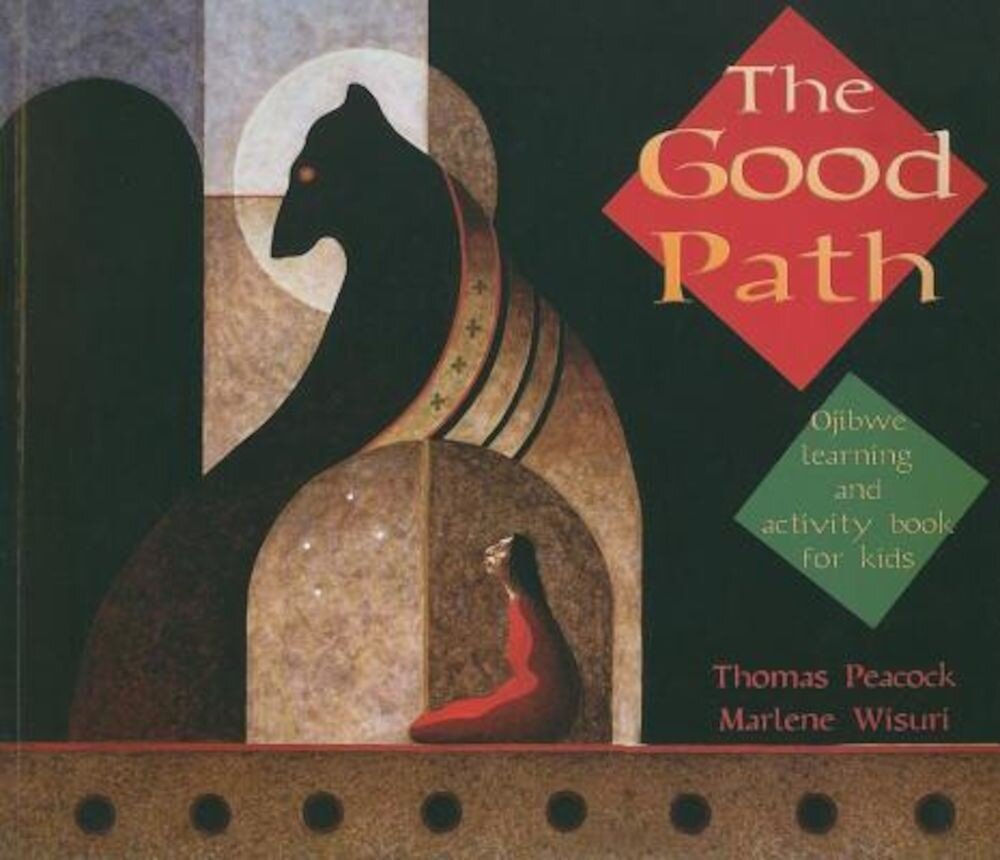 The Good Path: Ojibwe Learning and Activity Book for Kids, Paperback