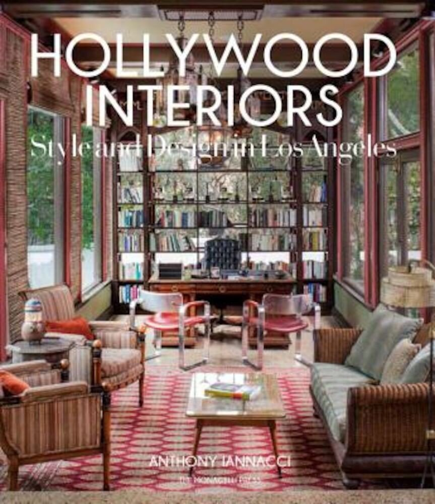 Hollywood Interiors: Style and Design in Los Angeles, Hardcover