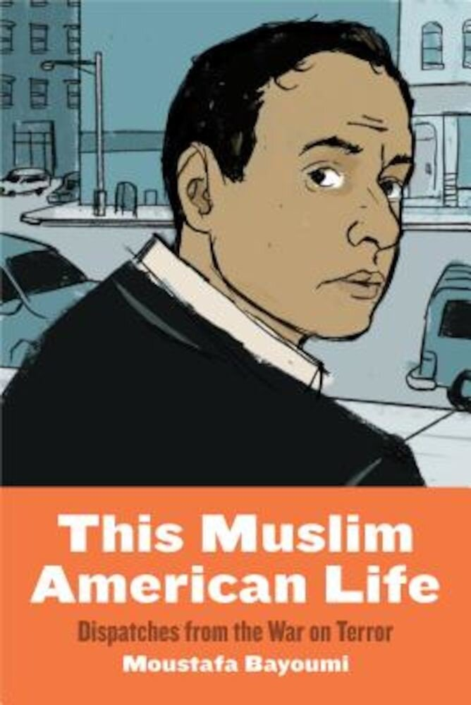 This Muslim American Life: Dispatches from the War on Terror, Paperback
