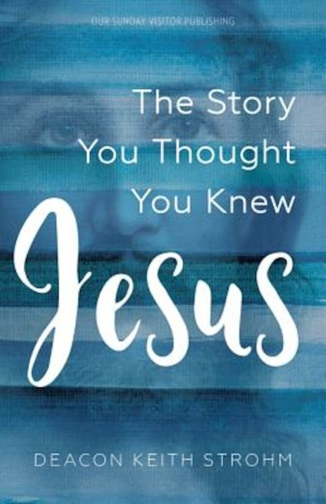Jesus: The Story You Thought You Knew, Paperback