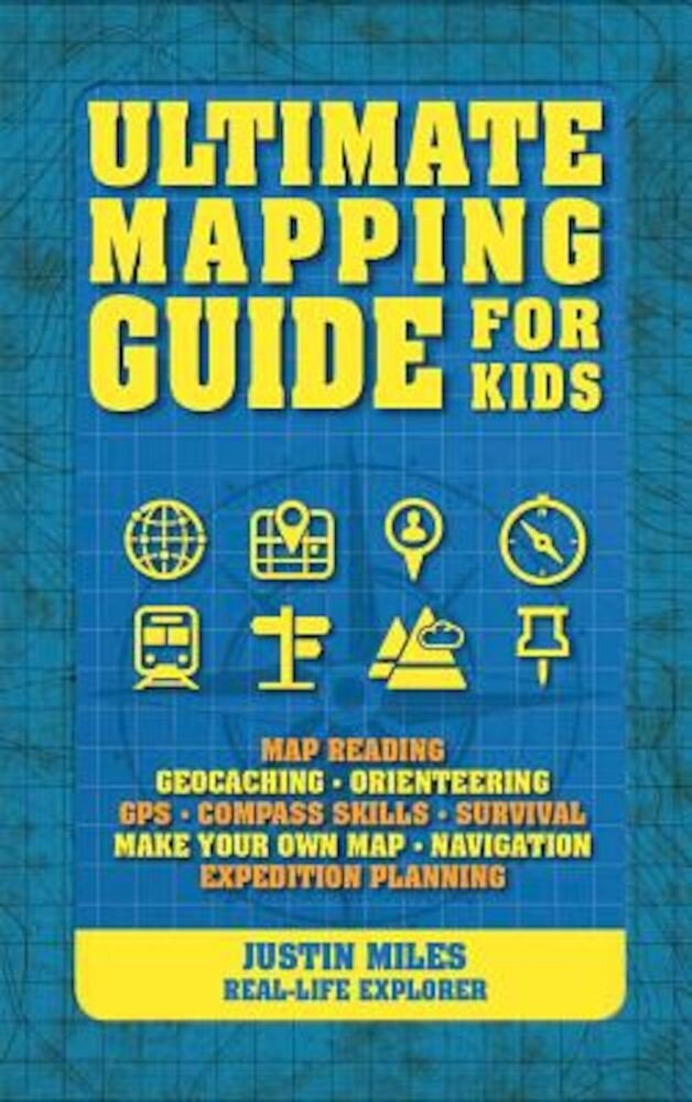 Ultimate Mapping Guide for Kids, Paperback