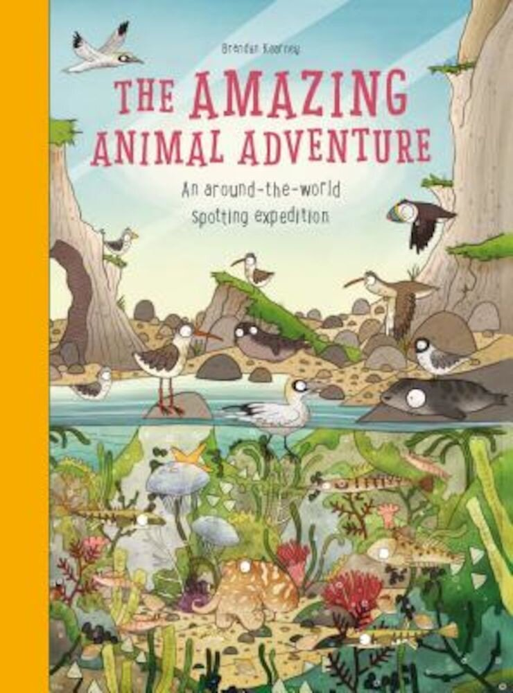 The Amazing Animal Adventure: An Around-The-World Spotting Expedition, Hardcover