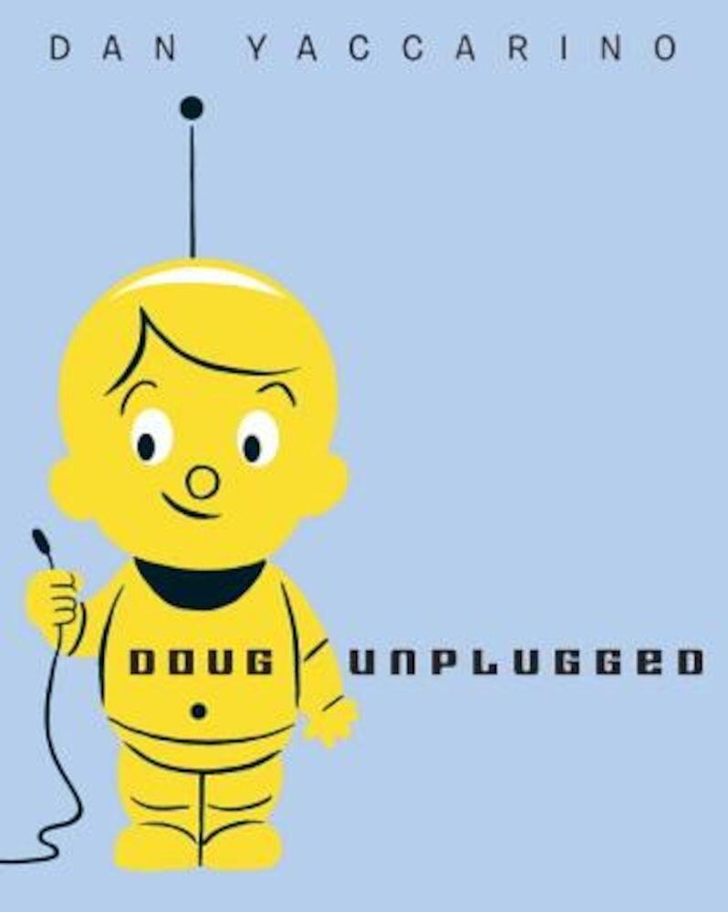 Doug Unplugged, Hardcover