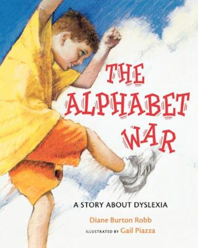 The Alphabet War: A Story about Dyslexia, Hardcover