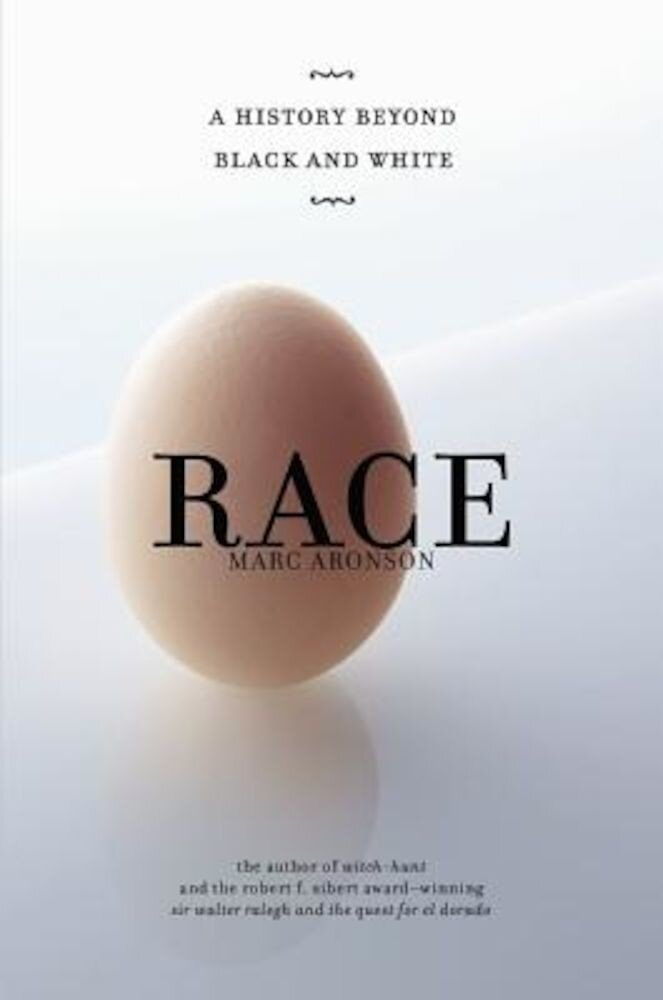 Race: A History Beyond Black and White, Hardcover