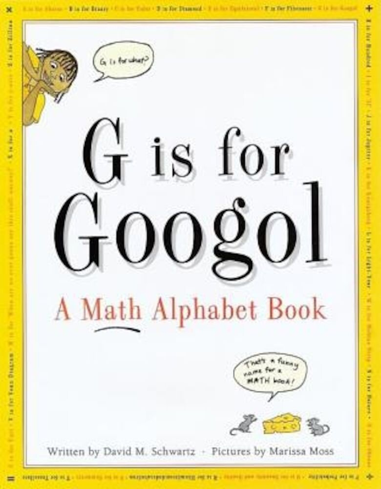 G is for Googol: A Math Alphabet Book, Hardcover
