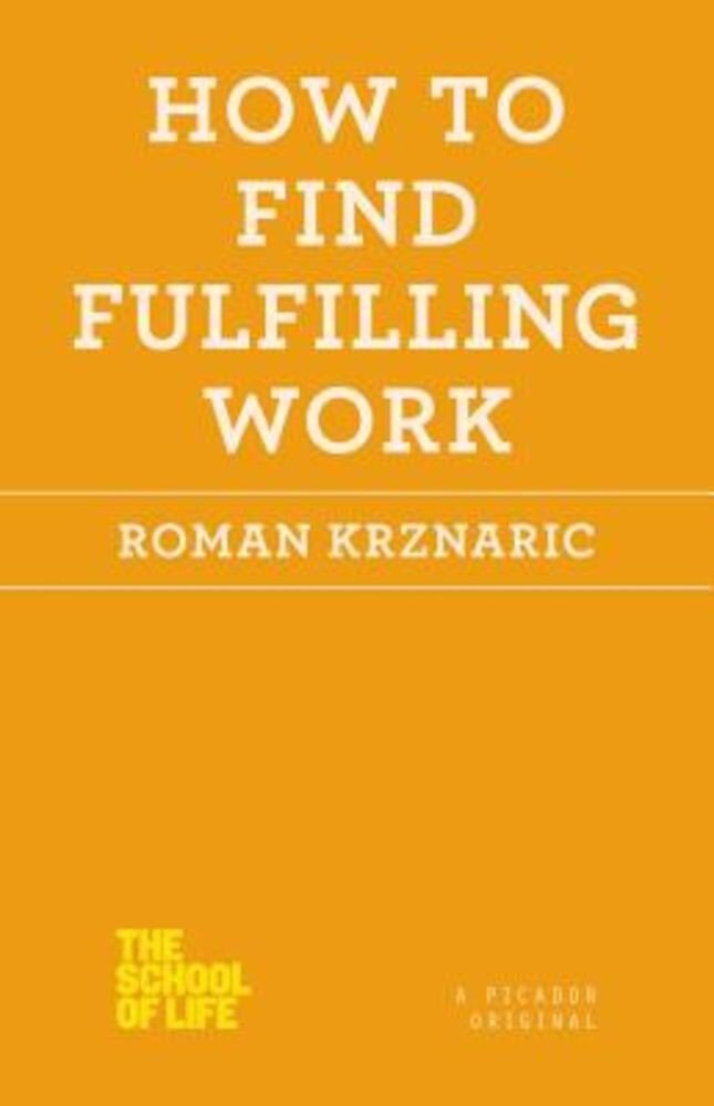 How to Find Fulfilling Work, Paperback