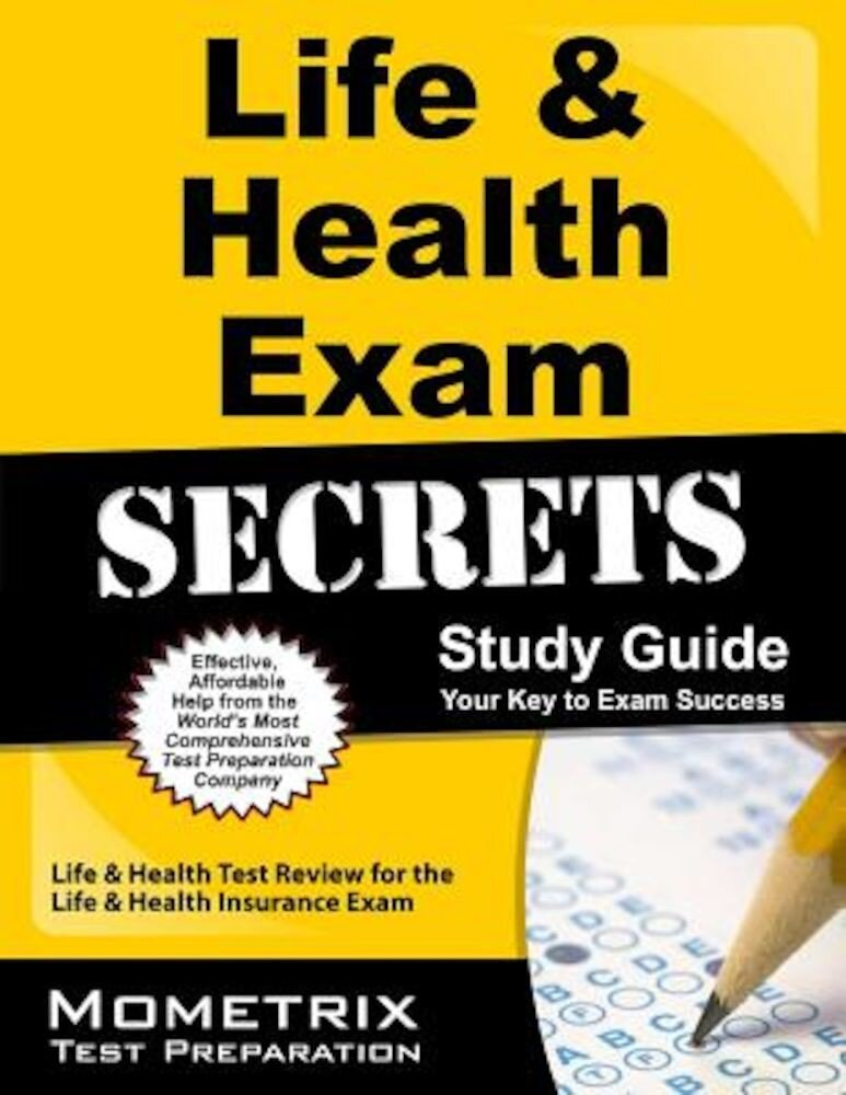 Life & Health Exam Secrets: Life & Health Test Practice & Review for the Life & Health Insurance Exam, Paperback