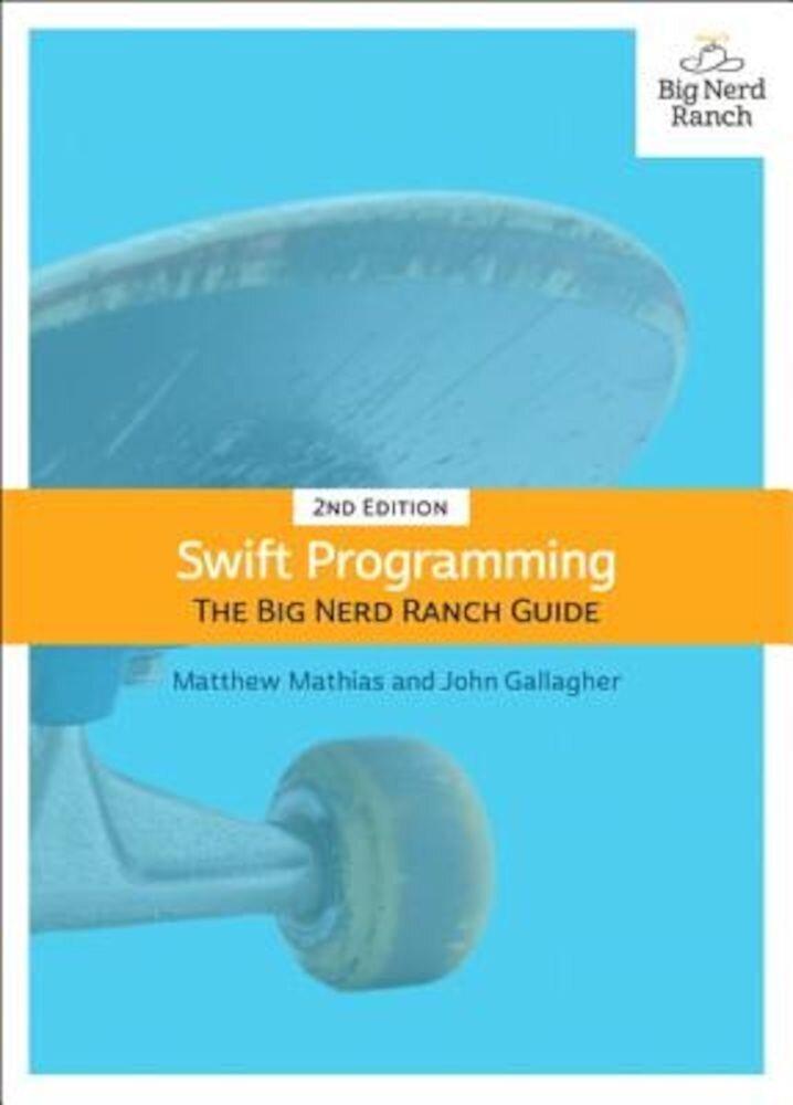 Swift Programming: The Big Nerd Ranch Guide, Paperback