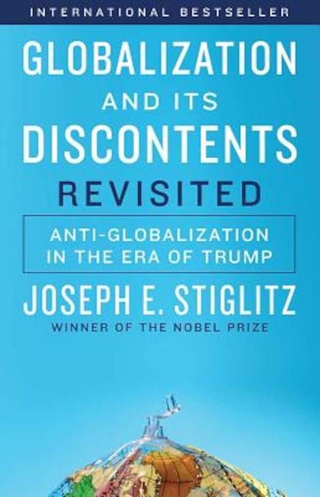 Globalization and Its Discontents Revisited: Anti-Globalization in the Era of Trump, Paperback