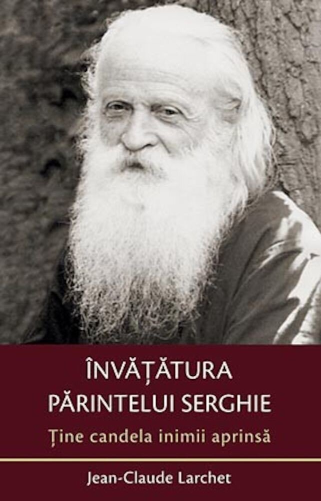 Invatatura parintelui Serghie. Tine candela inimii aprinsa