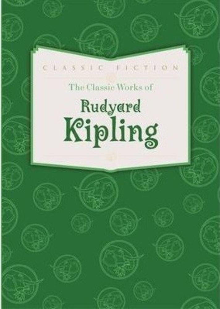 The Classic Works of Rudyard Kipling