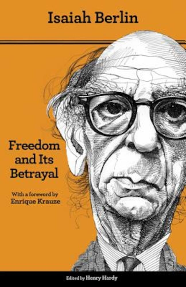 Freedom and Its Betrayal: Six Enemies of Human Liberty, Paperback