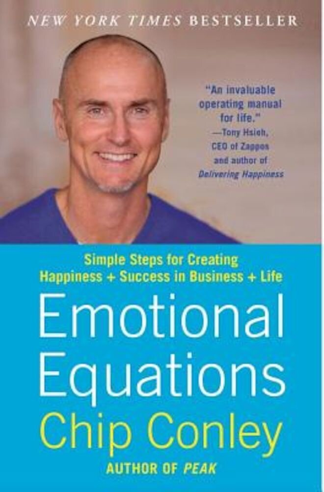 Emotional Equations: Simple Steps for Creating Happiness + Success in Business + Life, Paperback
