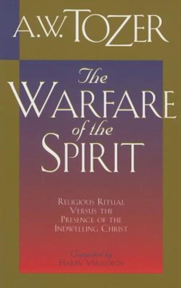 The Warfare of the Spirit: Religious Ritual Versus the Presence of the Indwelling Christ, Paperback