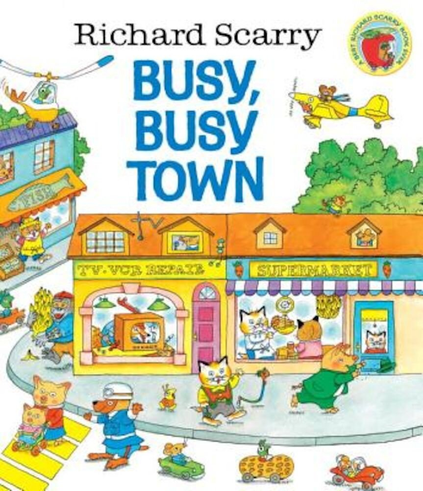 Richard Scarry's Busy, Busy Town, Hardcover