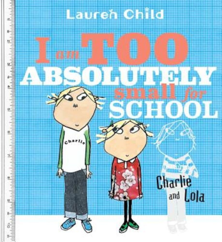 I Am Too Absolutely Small for School, Paperback