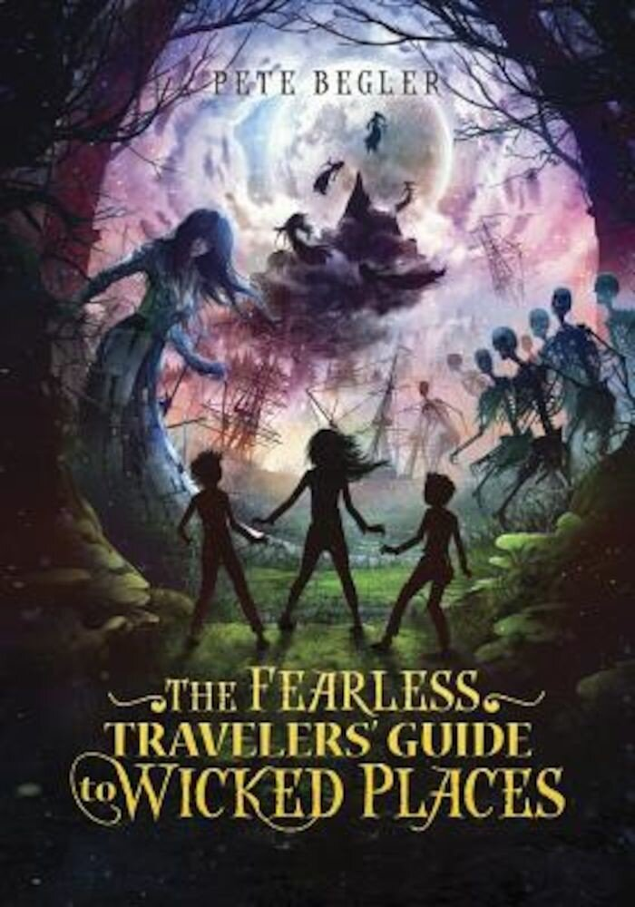 The Fearless Travelers' Guide to Wicked Places, Hardcover