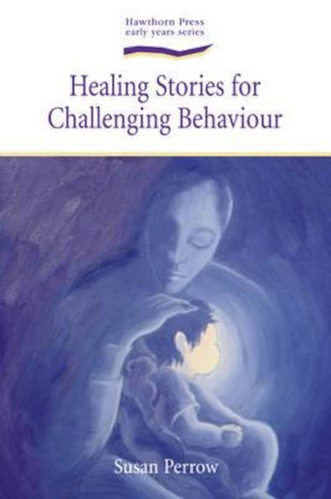 Healing Stories for Challenging Behaviour, Paperback