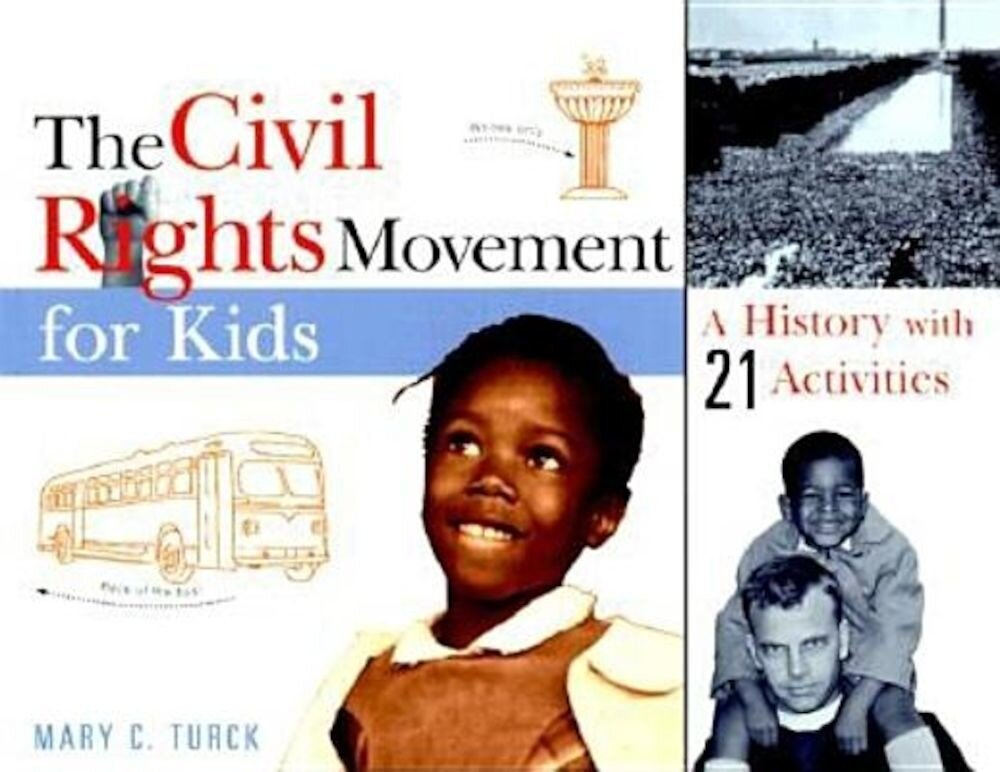 The Civil Rights Movement for Kids: A History with 21 Activities, Paperback
