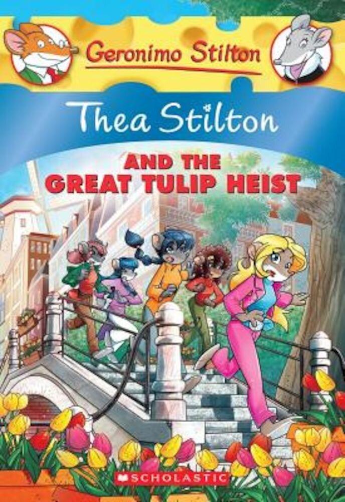 Thea Stilton and the Great Tulip Heist, Paperback