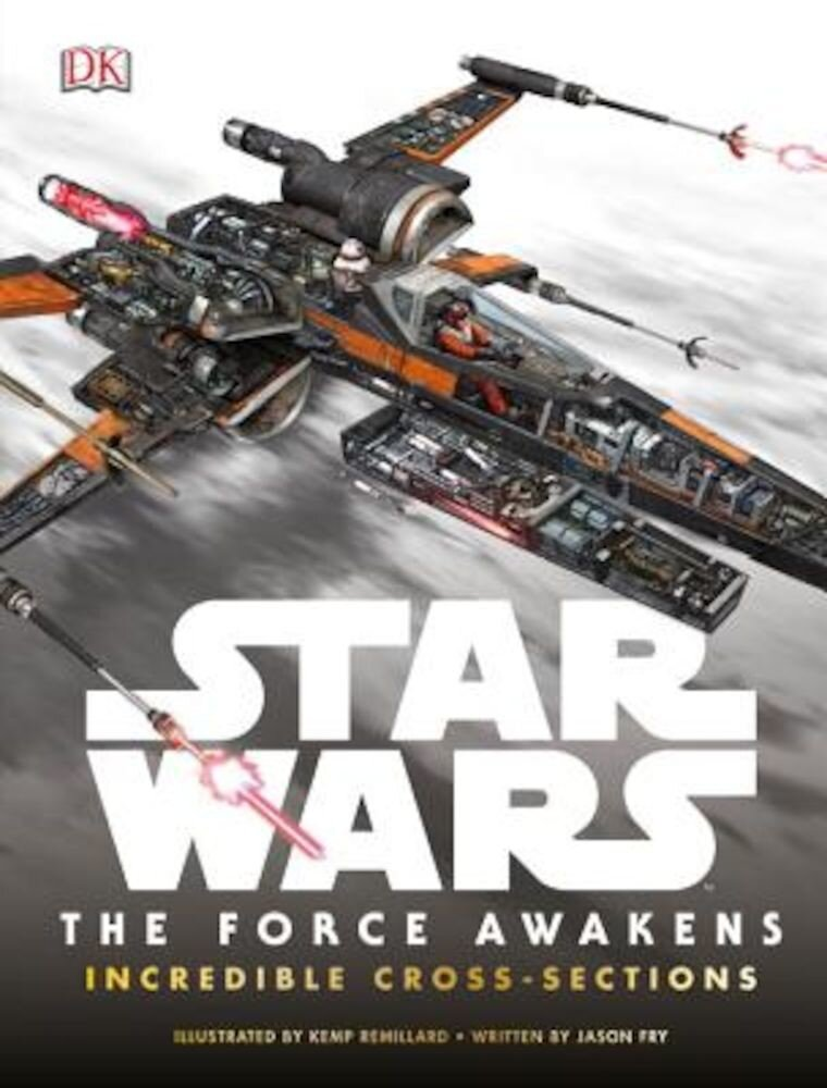 Star Wars: The Force Awakens Incredible Cross-Sections, Hardcover
