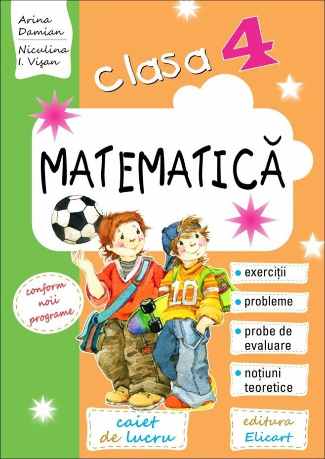 Matematica pentru clasa a IV-a. Caiet de lucru. Exercitii, probleme, notiuni teoretice, teste de evaluare