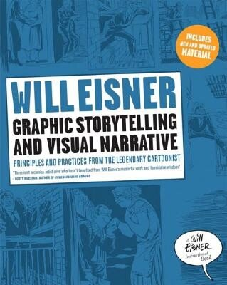 Graphic Storytelling and Visual Narrative: Principles and Practices from the Legendary Cartoonist, Paperback