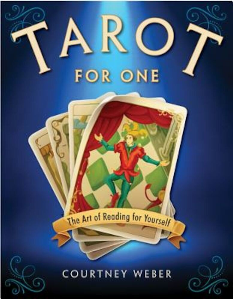 Tarot for One: The Art of Reading for Yourself, Paperback