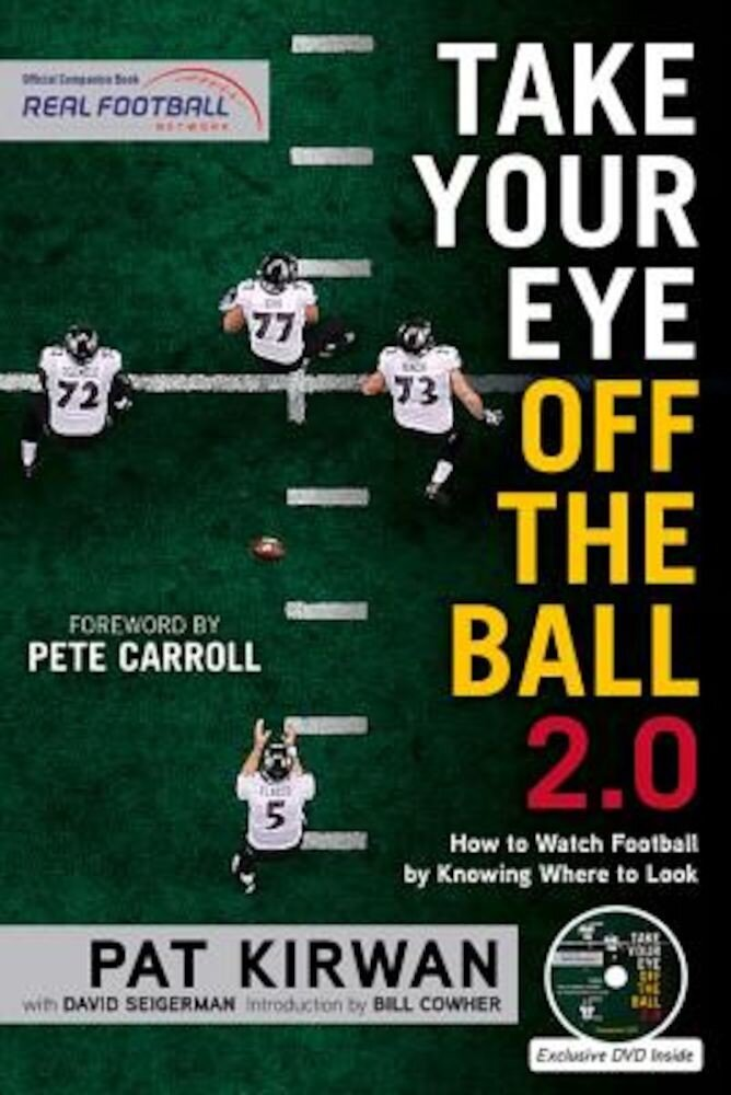 Take Your Eye Off the Ball 2.0: How to Watch Football by Knowing Where to Look, Paperback