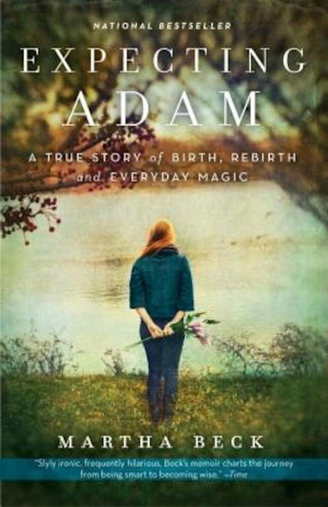 Expecting Adam: A True Story of Birth, Rebirth, and Everyday Magic, Paperback