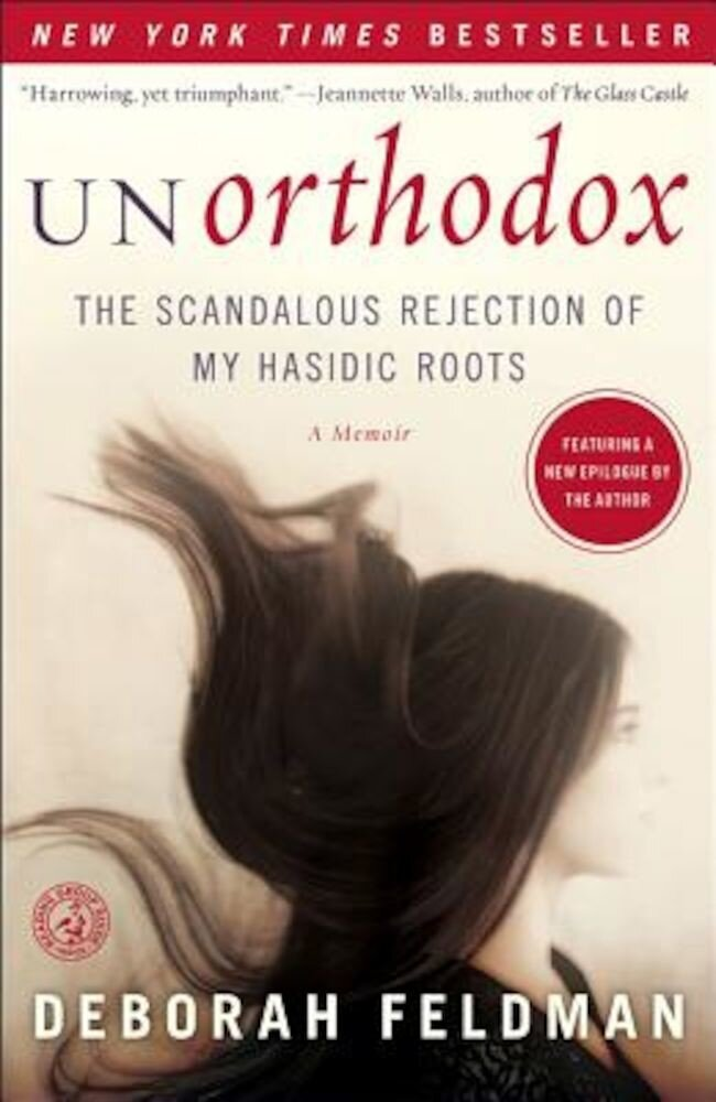Unorthodox: The Scandalous Rejection of My Hasidic Roots, Paperback