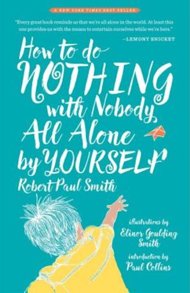 How to Do Nothing with Nobody All Alone by Yourself, Paperback