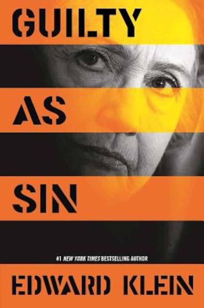 Guilty as Sin: Uncovering New Evidence of Corruption and How Hillary Clinton and the Democrats Derailed the FBI Investigation, Hardcover