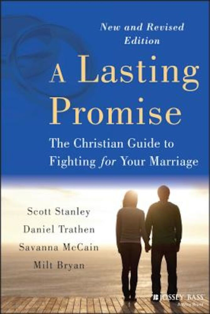 A Lasting Promise: The Christian Guide to Fighting for Your Marriage, Paperback