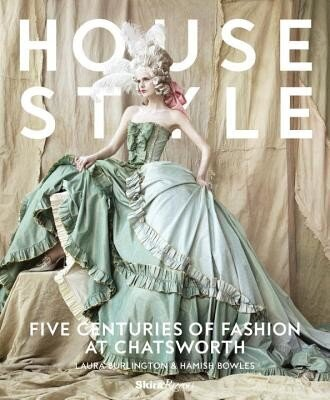 House Style: Five Centuries of Fashion at Chatsworth, Hardcover