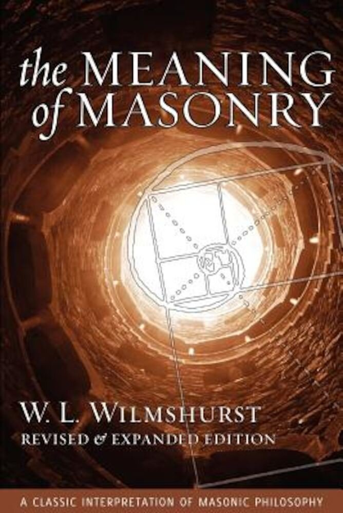The Meaning of Masonry, Revised Edition, Paperback