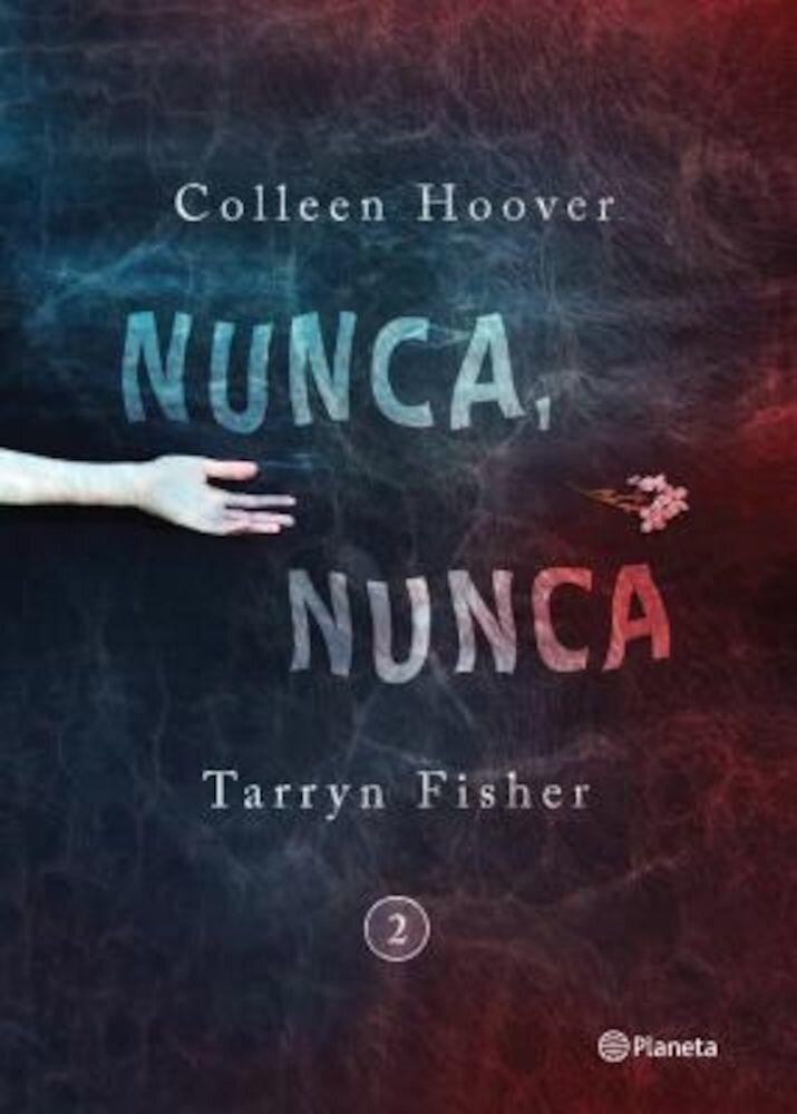 Nunca, Nunca 2 = Never, Never, Paperback