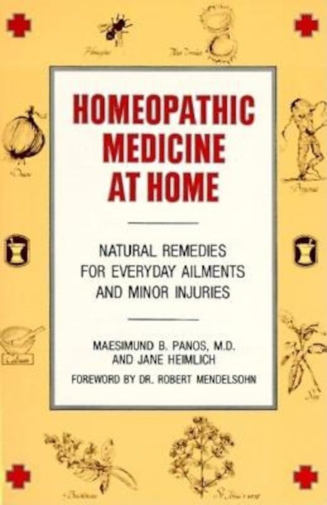 Homeopathic Medicine at Home: Natural Remedies for Everyday Ailments and Minor Injuries, Paperback