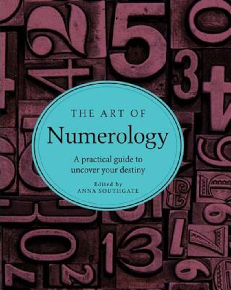 The Art of Numerology: A Practical Guide to Uncover Your Destiny, Hardcover
