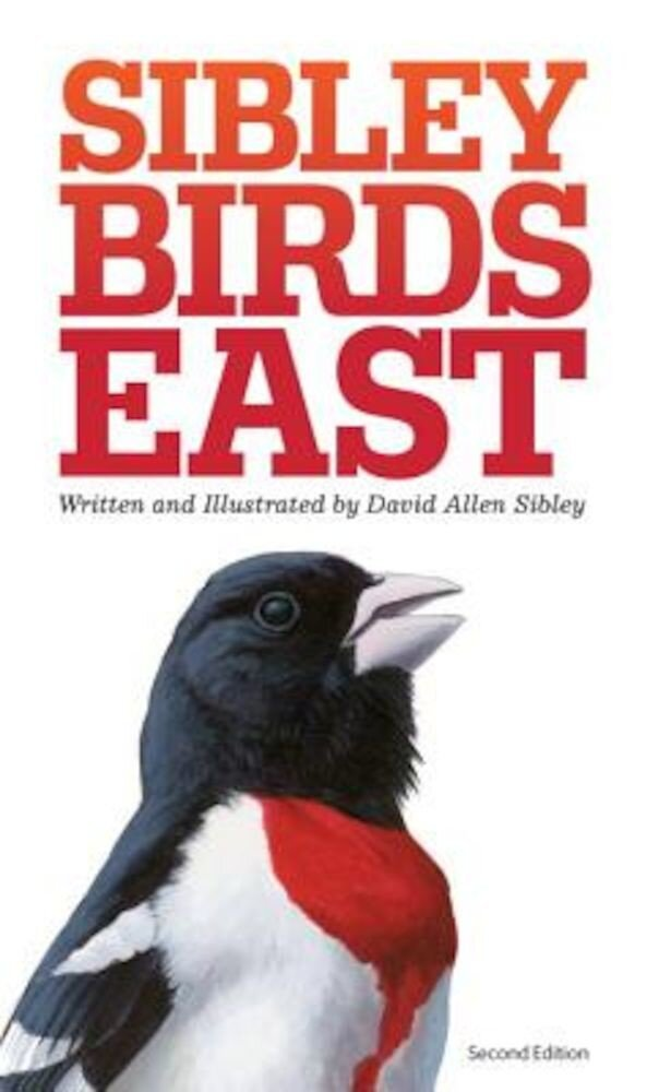The Sibley Field Guide to Birds of Eastern North America, Paperback