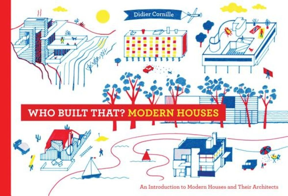 Who Built That? Modern Houses: An Introduction to Modern Houses and Their Architects, Hardcover
