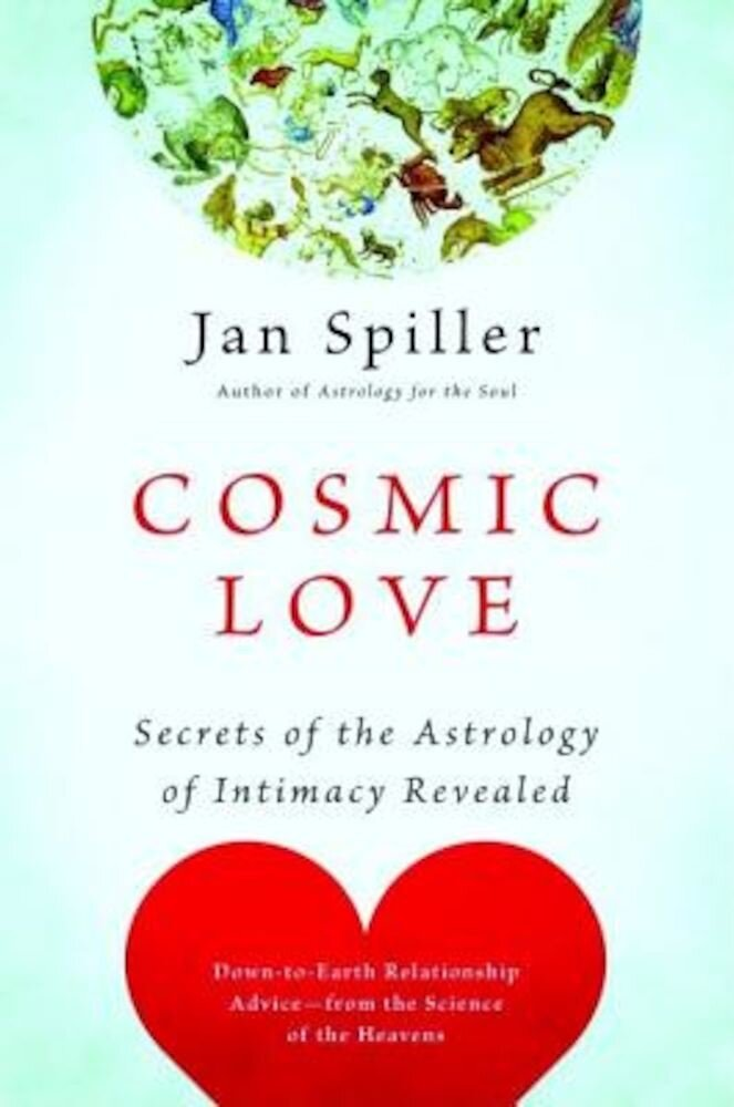 Cosmic Love: Secrets of the Astrology of Intimacy Revealed, Paperback
