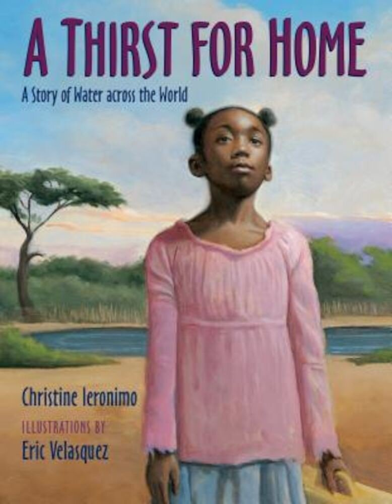A Thirst for Home: A Story of Water Across the World, Hardcover