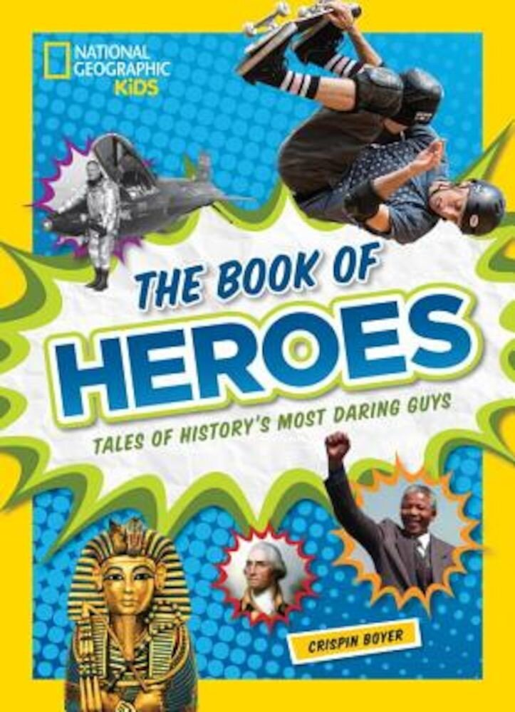 The Book of Heroes: Tales of History's Most Daring Guys, Hardcover